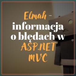 Elmah – informacja o błędach w ASP.NET MVC