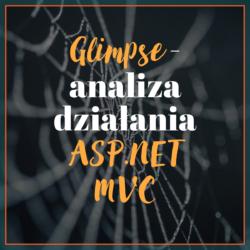 Glimpse - analiza działania ASP.NET MVC