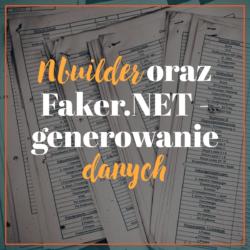 Nbuilder oraz Faker.NET - generowanie danych