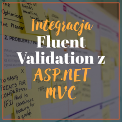 Integracja Fluent Validation z ASP.NET MVC