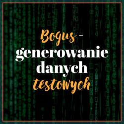 Bogus - generowanie danych testowych