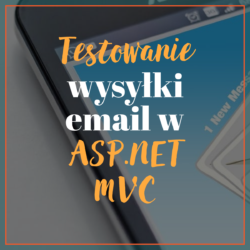 Testowanie wysyłki email w ASP.NET MVC