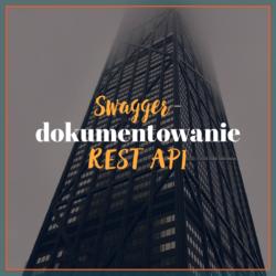 Swagger - dokumentowanie REST API