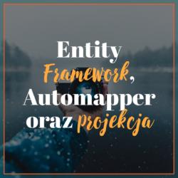 Entity Framework Automapper oraz projekcja