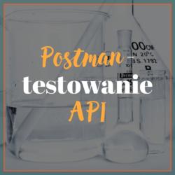 Postman - testowanie API