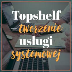 Topshelf – tworzenie usługi systemowej