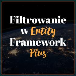Filtrowanie w Entity Framework Plus
