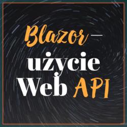 Blazor – użycie Web API