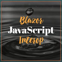 Blazor JavaScript Interop