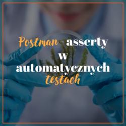 Postman - asserty w automatycznych testach
