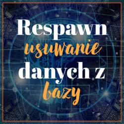 Respawn – usuwanie danych z bazy