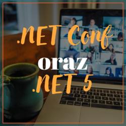 .NET Conf oraz .NET 5