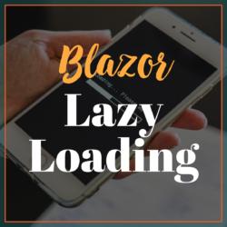 Blazor Lazy Loading