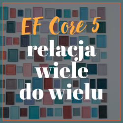 EF Core 5 relacja wiele do wielu