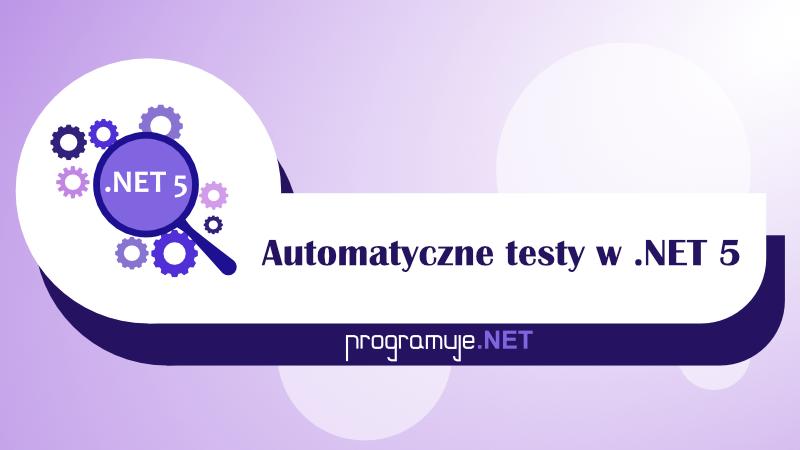 SzkolenieAutomatyczne testy w .NET 5